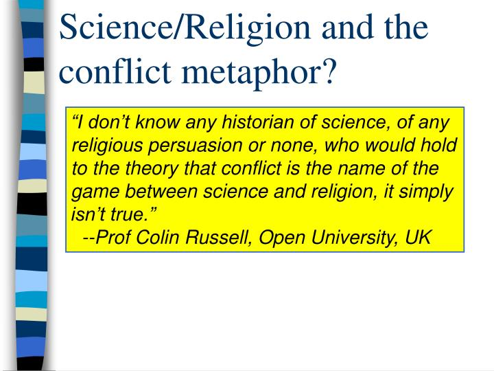 Science/Religion and the  conflict metaphor?