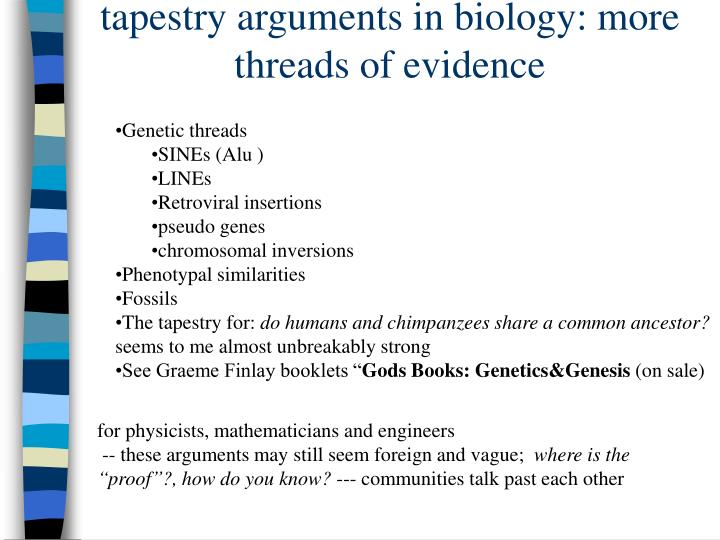tapestry arguments in biology: more threads of evidence