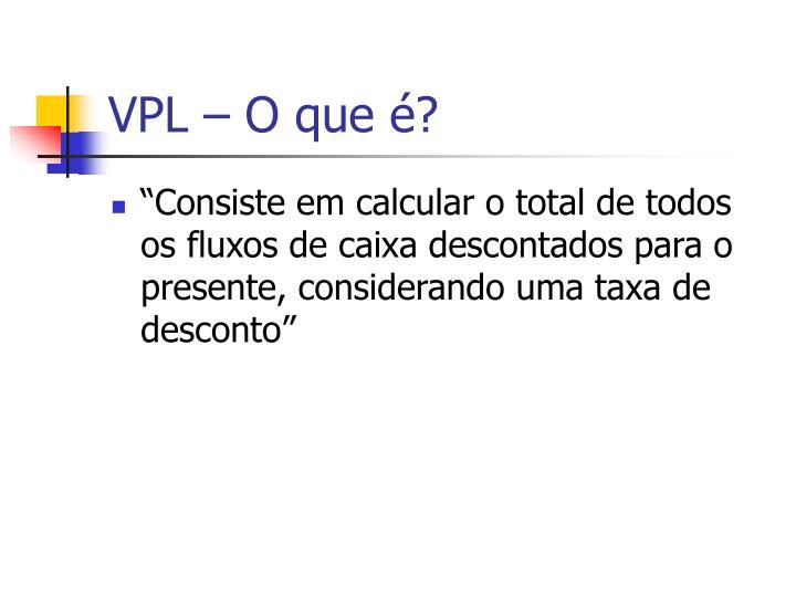VPL – O que é?