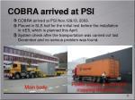 cobra arrived at psi