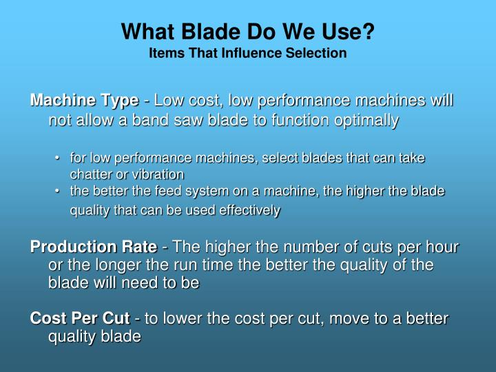 What blade do we use items that influence selection