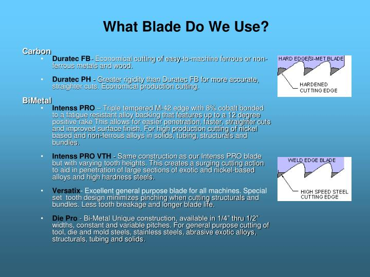 What Blade Do We Use?