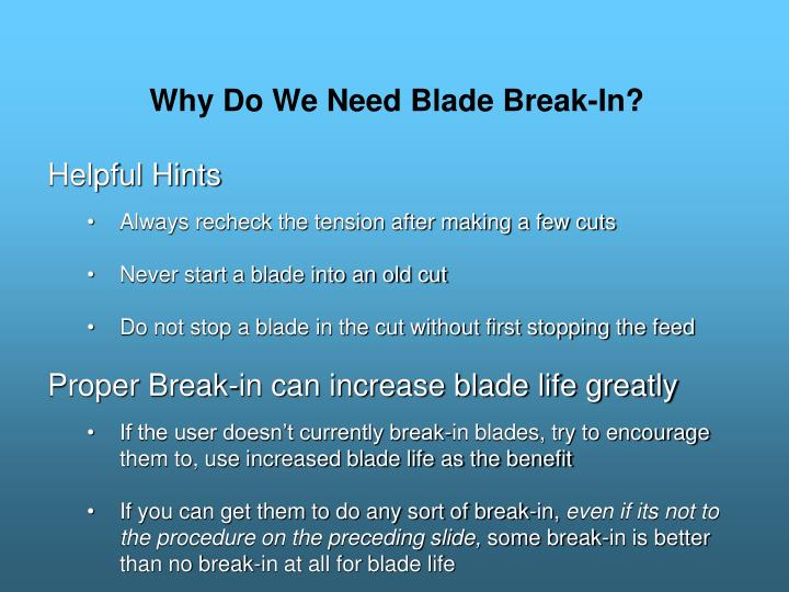 Why Do We Need Blade Break-In?