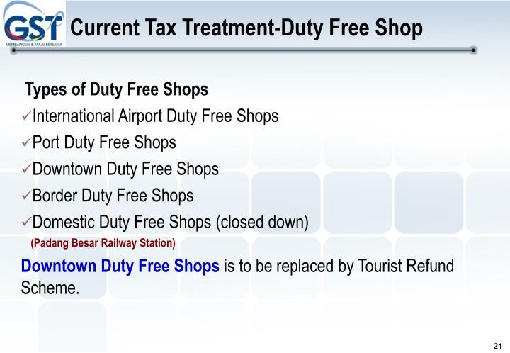 Current Tax Treatment-Duty Free Shop
