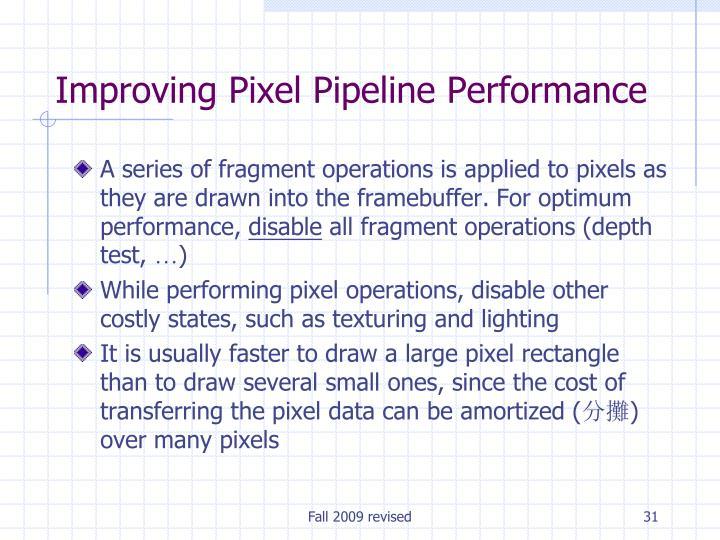Improving Pixel Pipeline Performance
