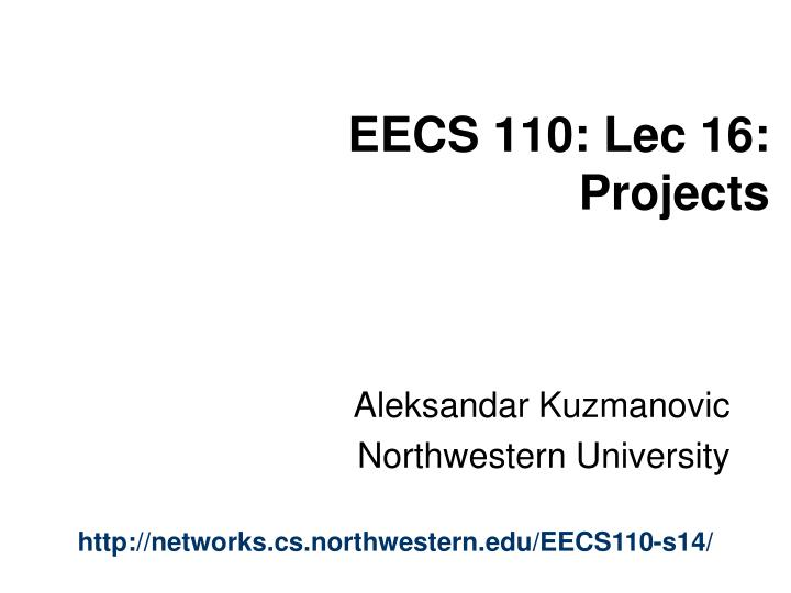 Eecs 110 lec 16 projects