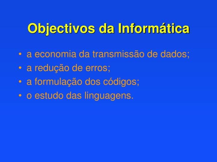 Objectivos da Informática