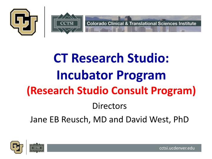 Ct research studio incubator program research studio consult program
