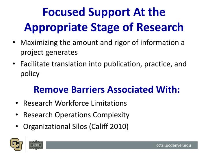 Focused Support At the Appropriate Stage of Research