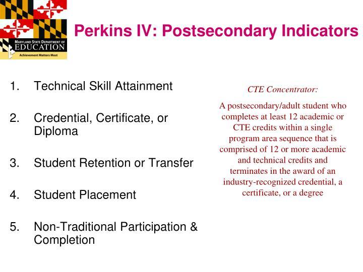 Perkins IV: Postsecondary Indicators