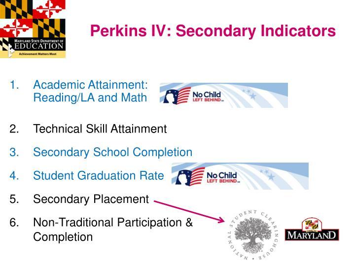 Perkins IV: Secondary Indicators