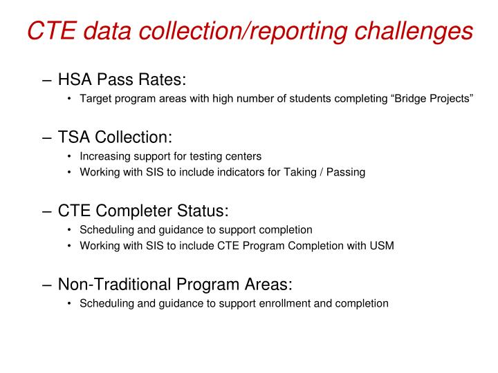 CTE data collection/reporting challenges