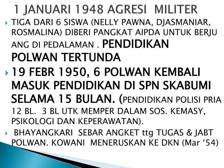 1 JANUARI 1948 AGRESI  MILITER