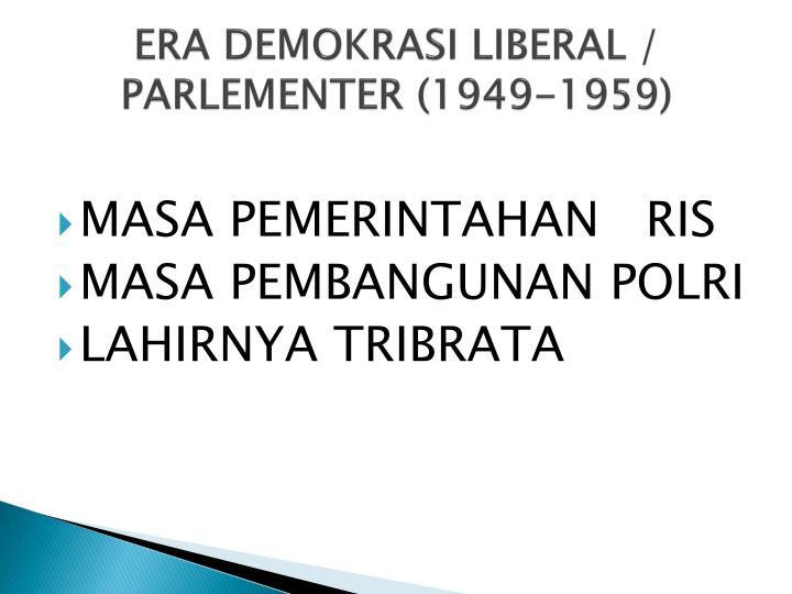 ERA DEMOKRASI LIBERAL / PARLEMENTER (1949-1959)