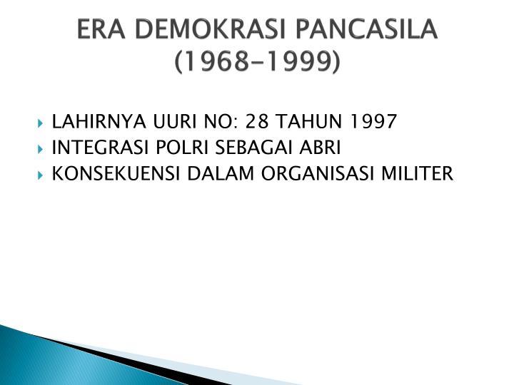 ERA DEMOKRASI PANCASILA (1968-1999)