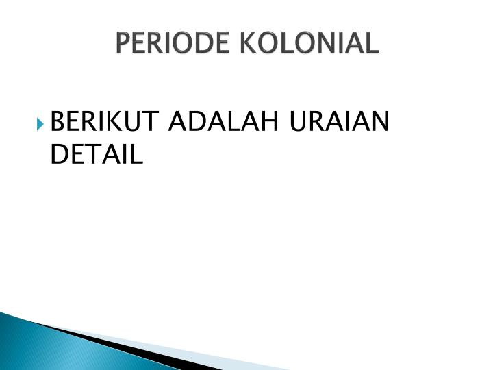 PERIODE KOLONIAL