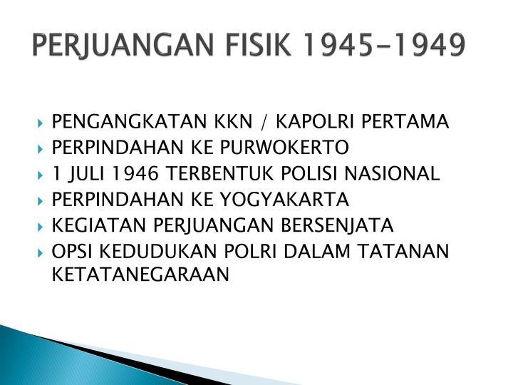 PERJUANGAN FISIK 1945-1949