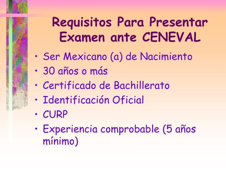 Requisitos Para Presentar Examen ante CENEVAL