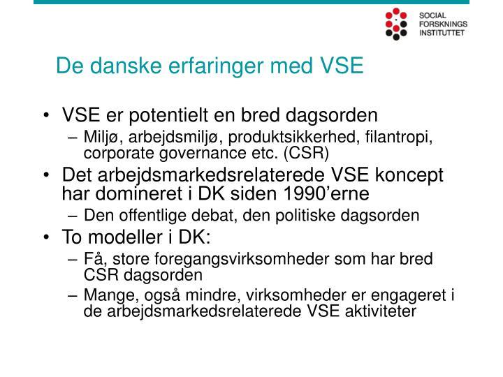 De danske erfaringer med VSE