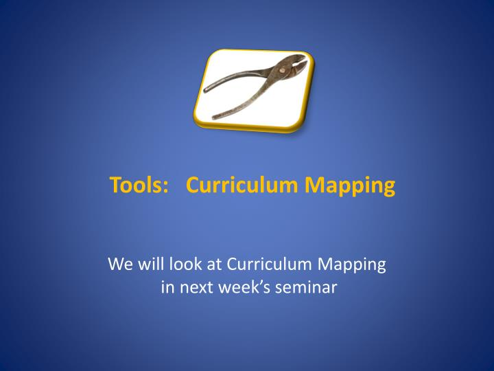 Tools:   Curriculum Mapping