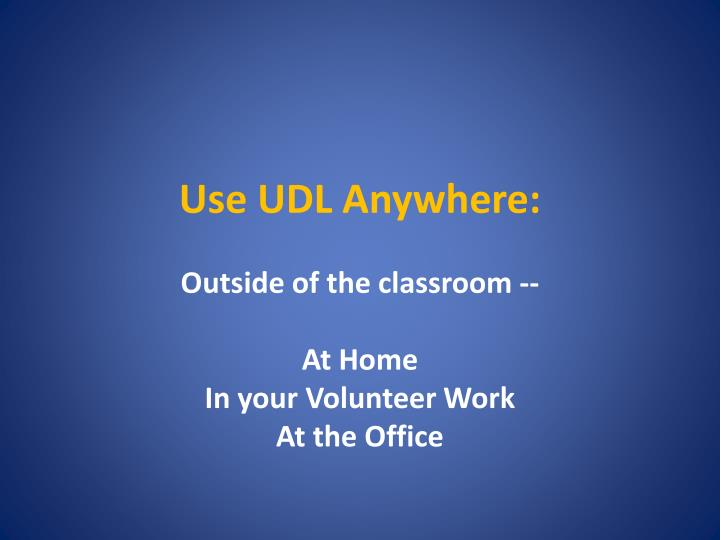 Use UDL Anywhere: