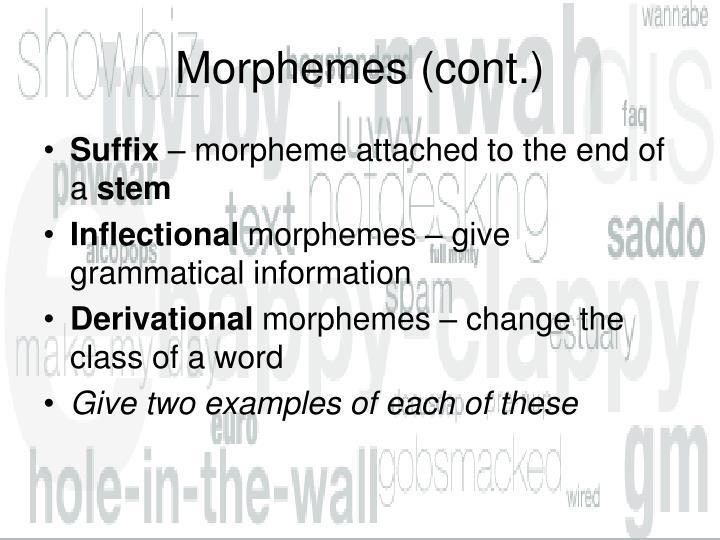 Morphemes (cont.)