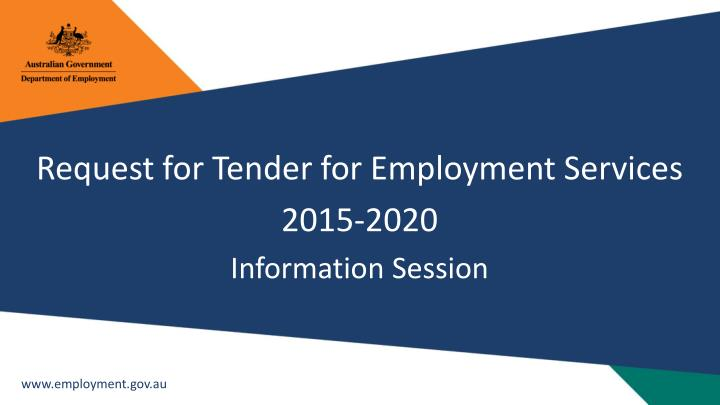 Request for tender for employment services 2015 2020 information session