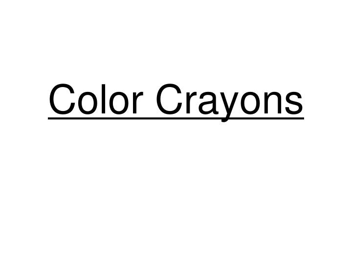 Color Crayons