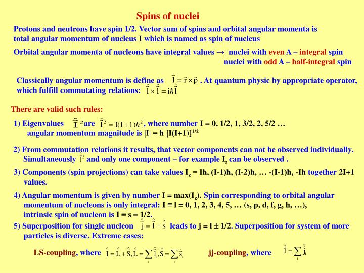 Classically angular momentum is define as                  . At quantum physic by appropriate operator,