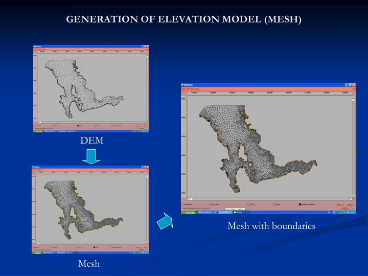 GENERATION OF ELEVATION MODEL (MESH)
