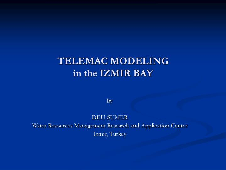 telemac modeling in the izmir bay