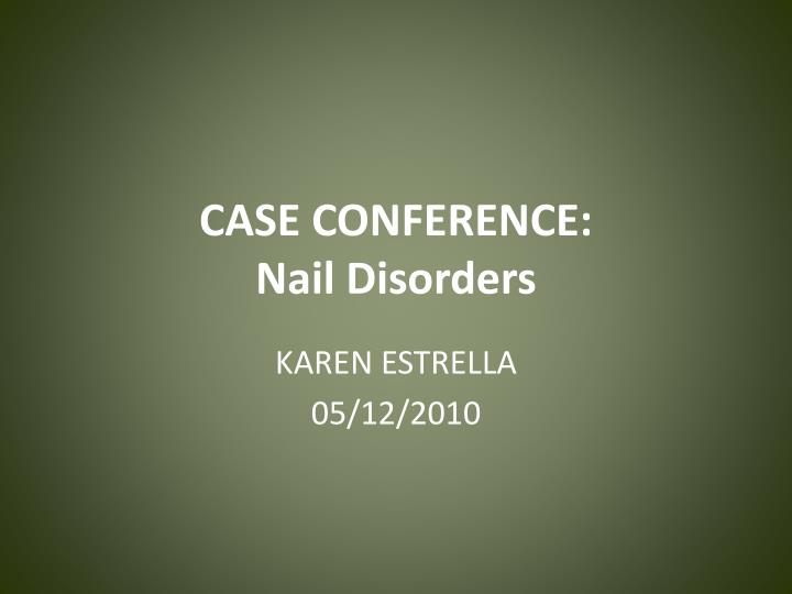 case conference nail disorders