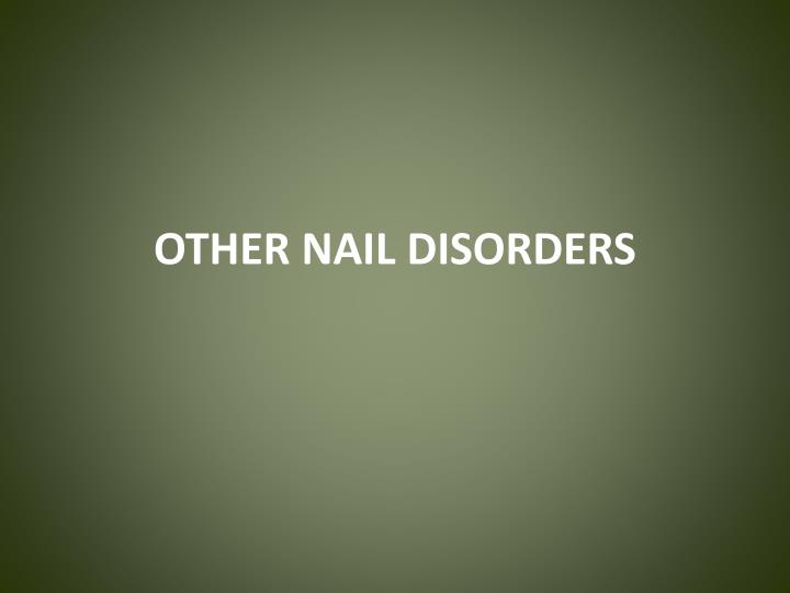 OTHER NAIL DISORDERS