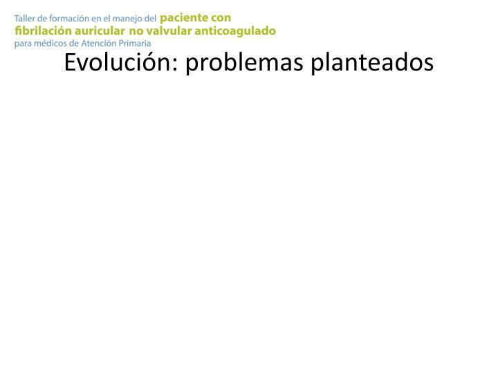 Evolución: problemas planteados
