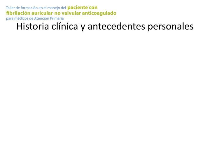 Historia clínica y antecedentes personales