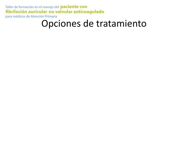 Opcionesde tratamiento