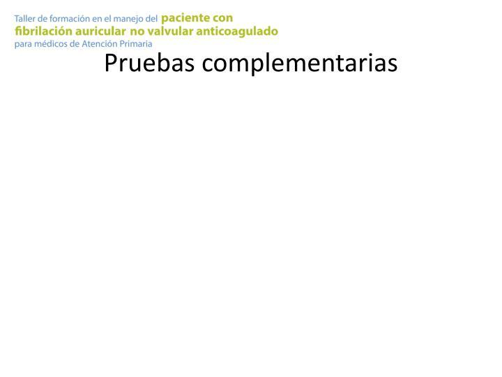 Pruebas complementarias