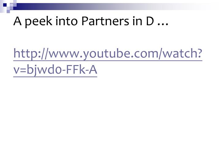 A peek into Partners in D …