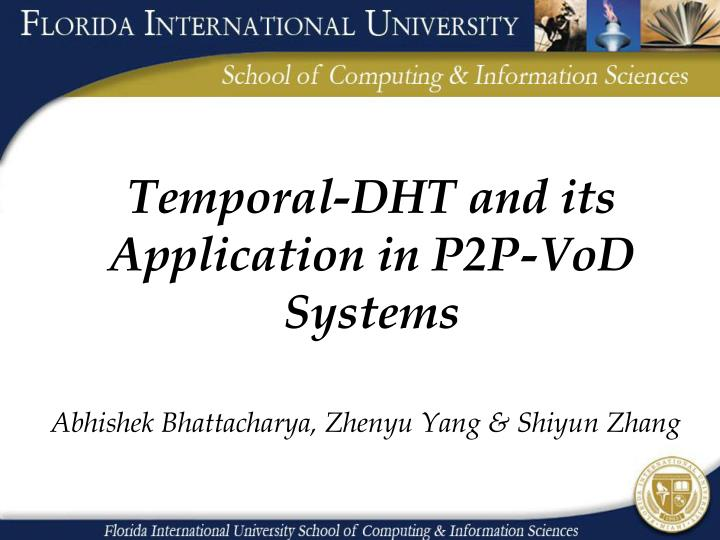 Temporal dht and its application in p2p vod systems