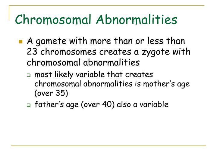 A gamete with more than or less than 23 chromosomes creates a zygote with chromosomal abnormalities