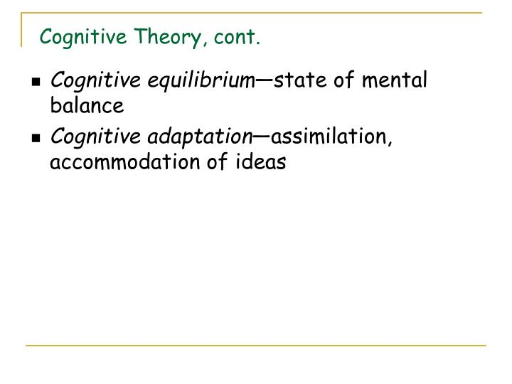 Cognitive Theory, cont.
