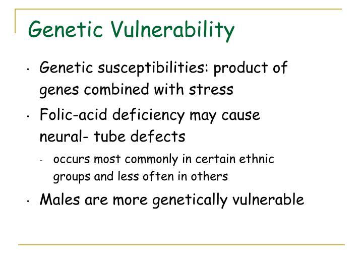 Genetic Vulnerability