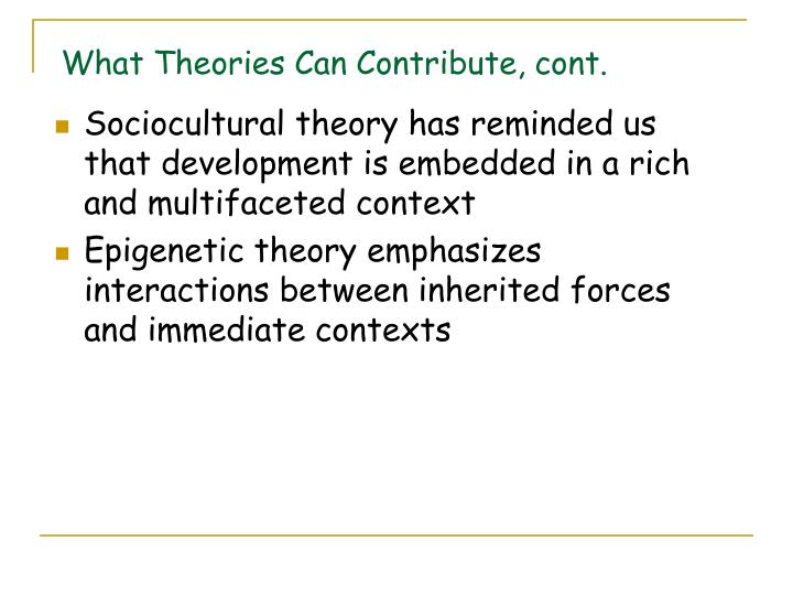 What Theories Can Contribute, cont.