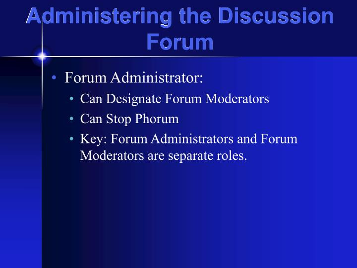 Administering the Discussion Forum