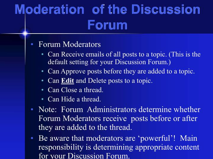 Moderation  of the Discussion Forum