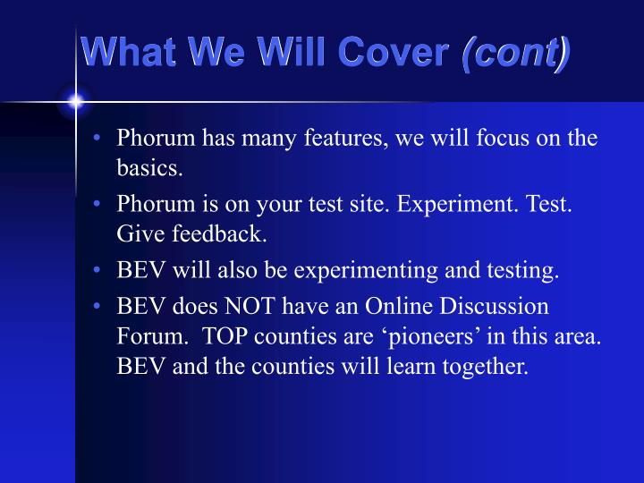 What we will cover cont