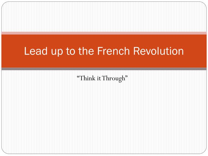 Lead up to the French Revolution