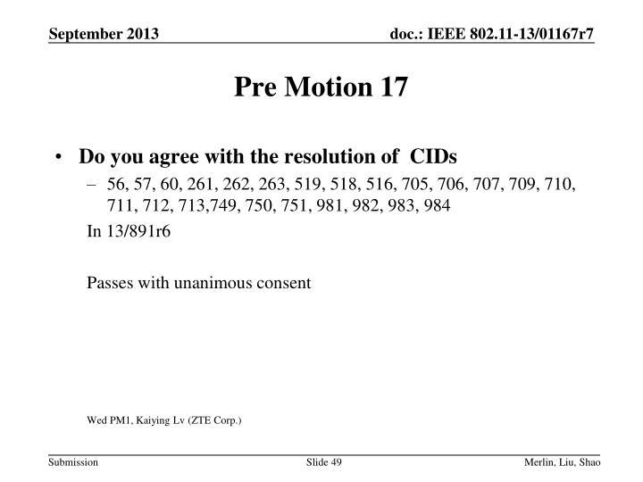 Pre Motion 17