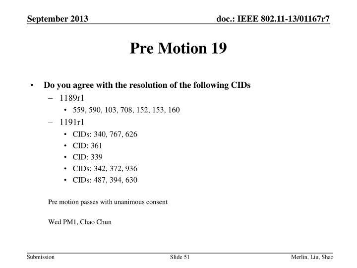 Pre Motion 19