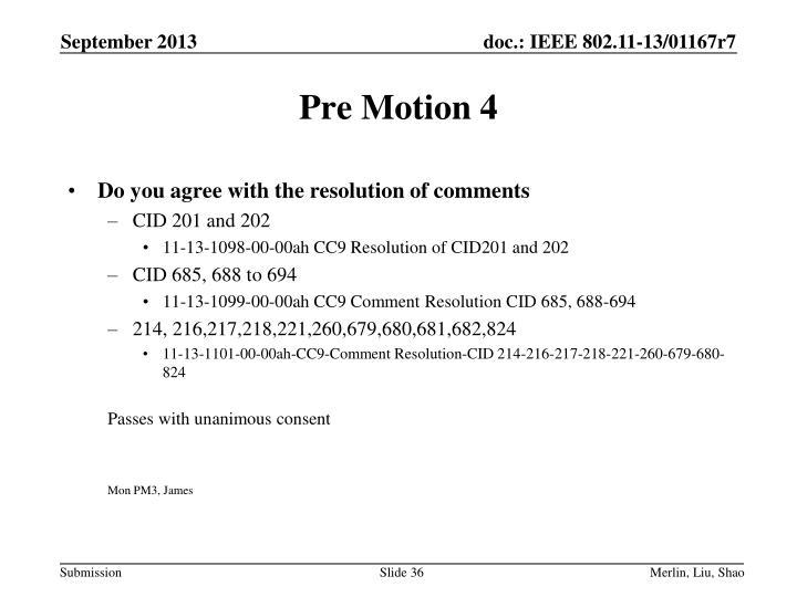 Pre Motion 4